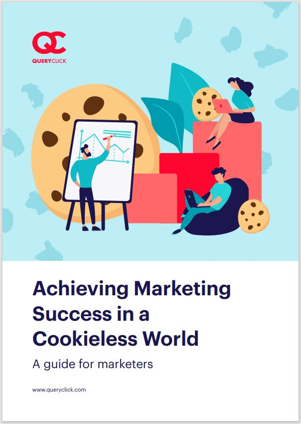 A guide to Achieving Marketing Success in a Cookieless World